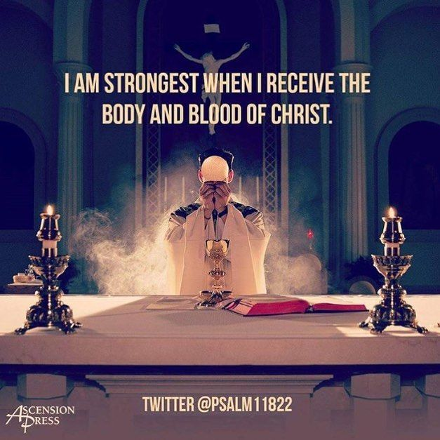 I am strongest when I receive the body and blood of Christ. #Catholic