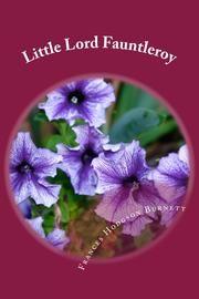 Little Lord Fauntleroy (Illustrated Edition) ebook by Frances Hodgson Burnett