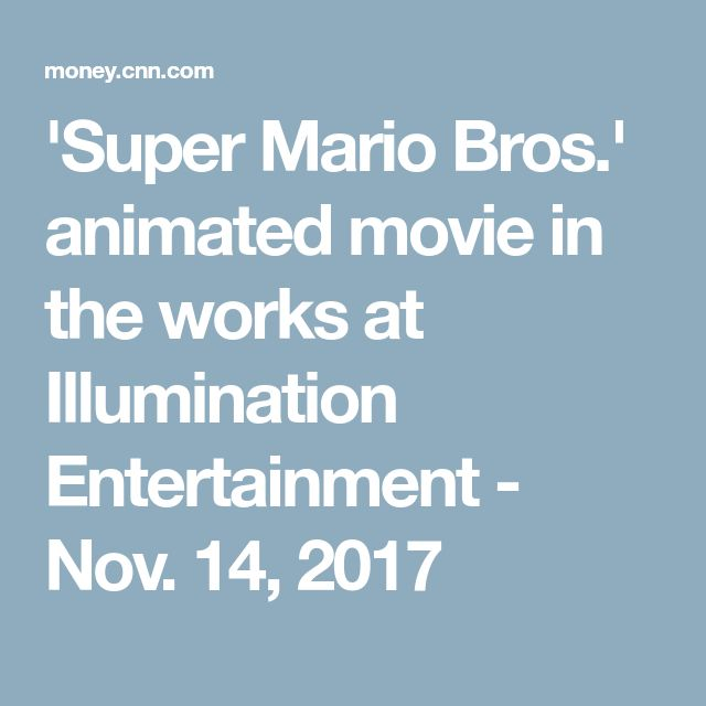 'Super Mario Bros.' animated movie in the works at Illumination Entertainment - Nov. 14, 2017