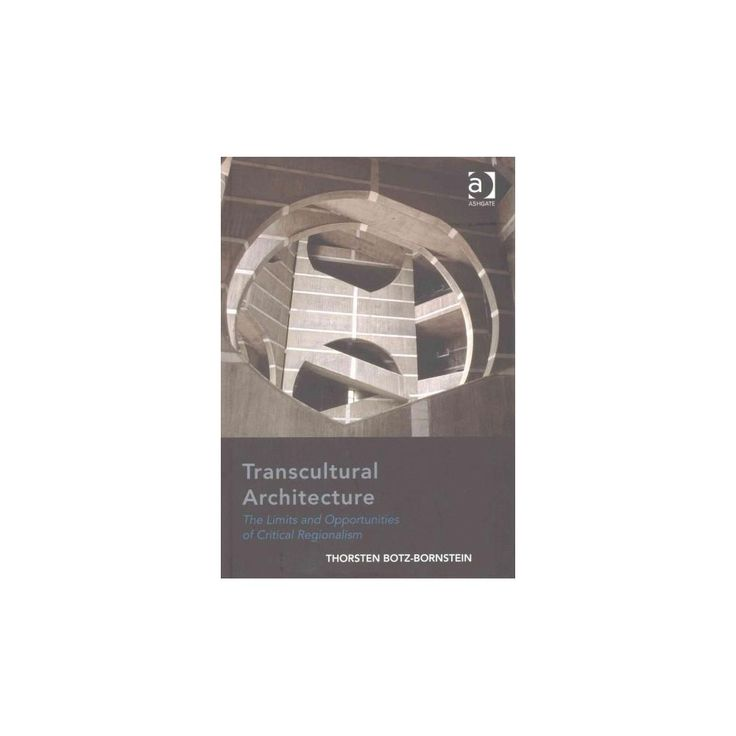 Transcultural Architecture : The Limits and Opportunities of Critical Regionalism (Hardcover) (Thorsten
