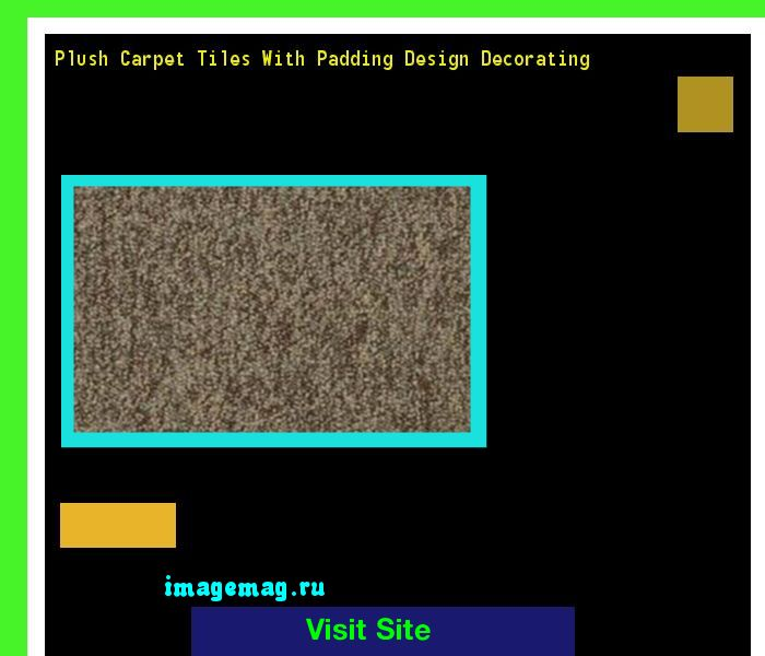 Plush Carpet Tiles With Padding Design Decorating 203233 - The Best Image Search