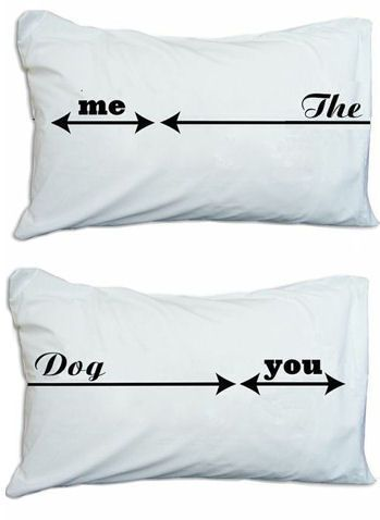 Me + You & the Dog ♥ Bed Hog Pillow Cases {lol SO cUte} #bedroom #couples  #bedding
