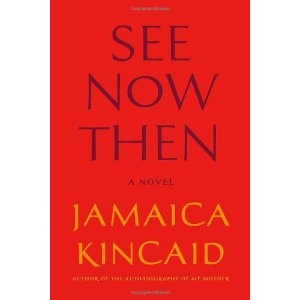 See Now Then: A Novel: Amazon.ca: Jamaica Kincaid: Books