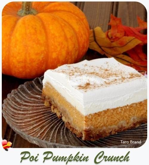 Delicious Poi Pumpkin Crunch recipe, great for the holidays. Get more local style recipes here.