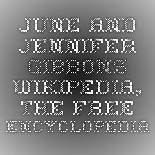 June and Jennifer Gibbons - Wikipedia, the free encyclopedia