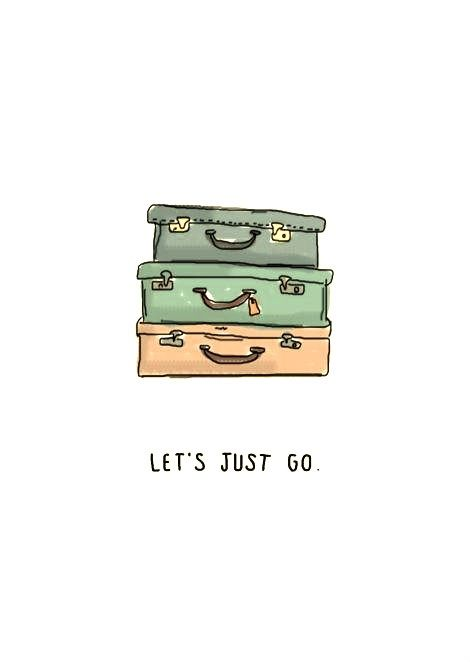 let's just go.