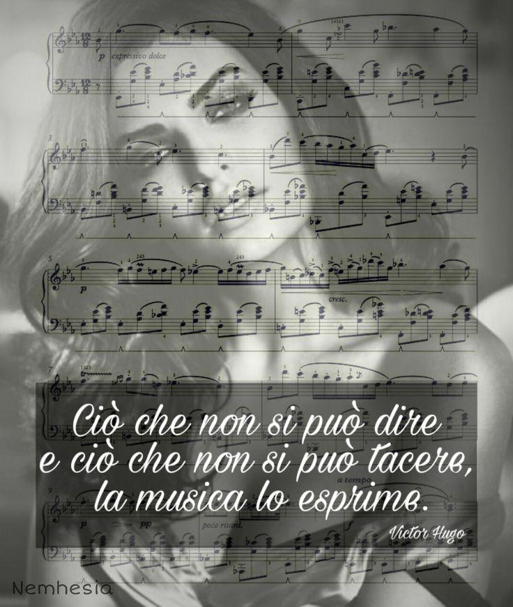 Ciò che non si può dire e ciò che non si può tacere, la musica lo esprime. (Victor Hugo) #aforismi #citazioni #frasicelebri #parole #pensieri #donna #femmina #poesia #sentimenti #musica #suoni #melodia #strumento #parole #linguaggio #universale #amore #sensazioni #cuore #anima
