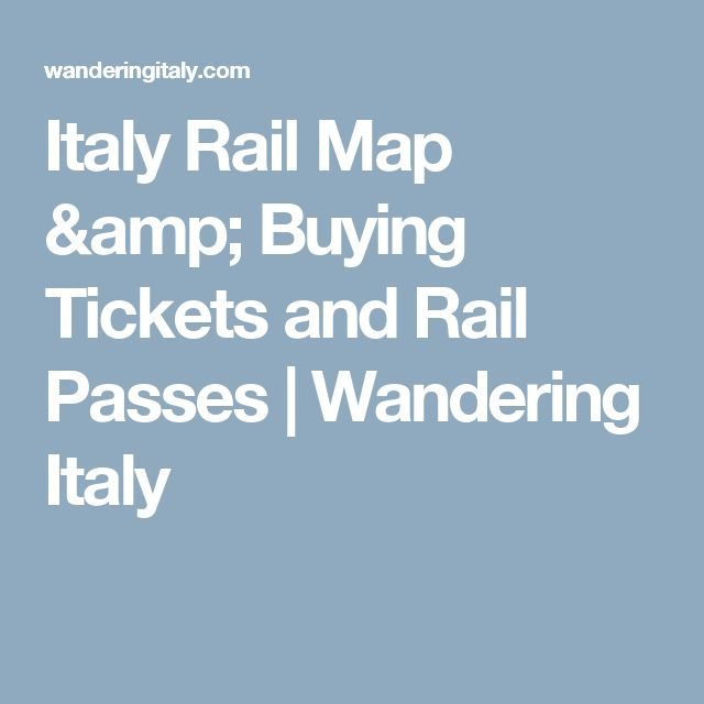 Italy Rail Map & Buying Tickets and Rail Passes | Wandering Italy