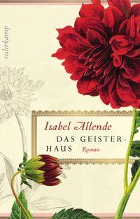 Isabel Allende - Das Geisterhaus - Suhrkamp Insel