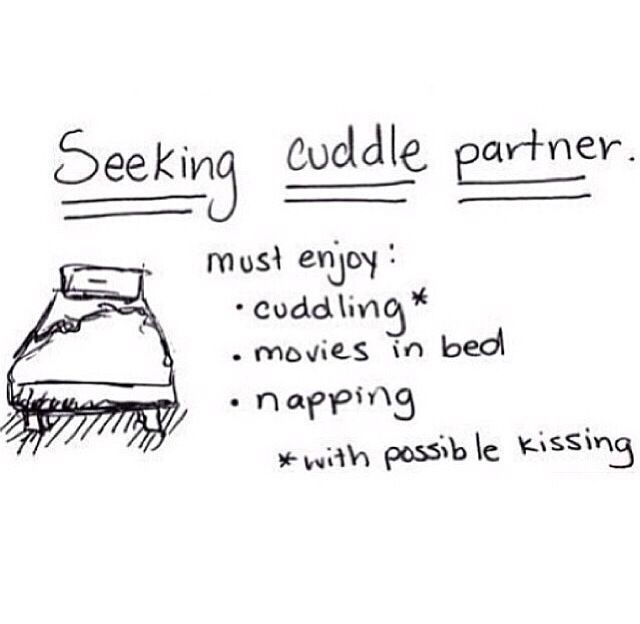 I Would Cuddle With You: I NEED A CUDDLE BUDDY ):