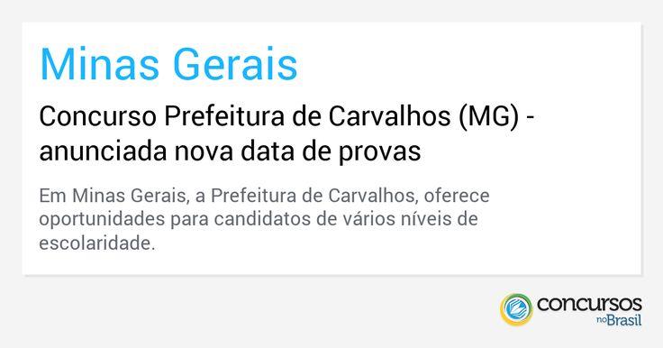 Concurso Prefeitura de Carvalhos - MG anuncia nova data de provas - http://anoticiadodia.com/concurso-prefeitura-de-carvalhos-mg-anuncia-nova-data-de-provas/