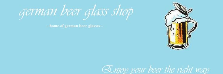 !!! OUR NEW SHOP IS ONLINE !!!  german beer glass shop