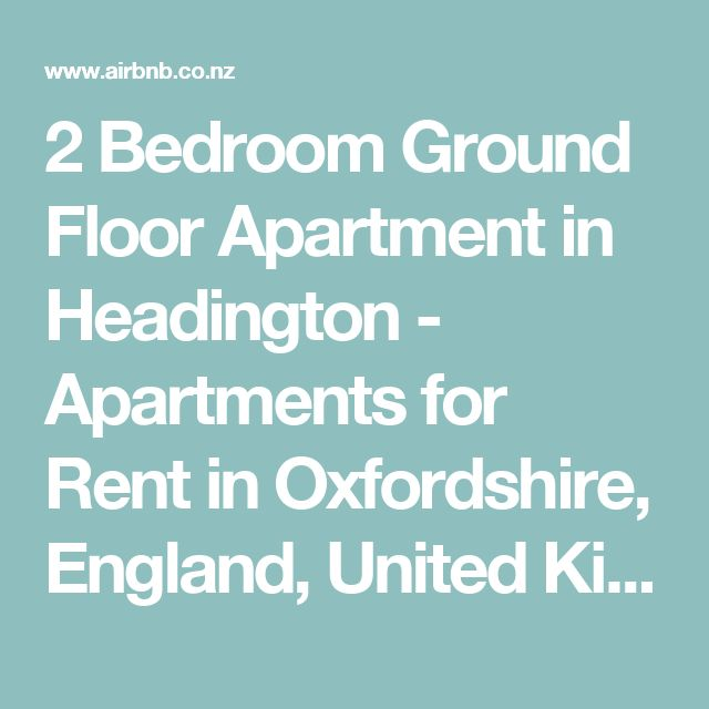 2 Bedroom Ground Floor Apartment in Headington - Apartments for Rent in Oxfordshire, England, United Kingdom