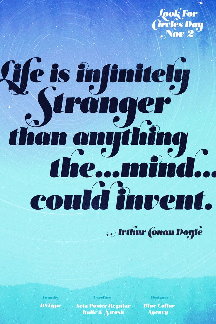 Life is infinitely stranger than anything the mind could invent - Arthur Conan Doyle - featuring Acta typeface from DSType - art by Blue Collar Agency #fontspiration #fonts #typography #design