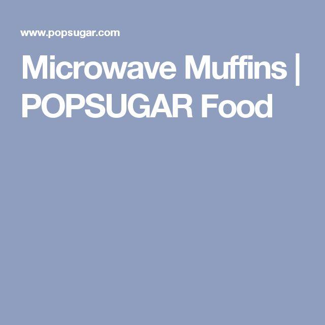 Microwave Muffins | POPSUGAR Food