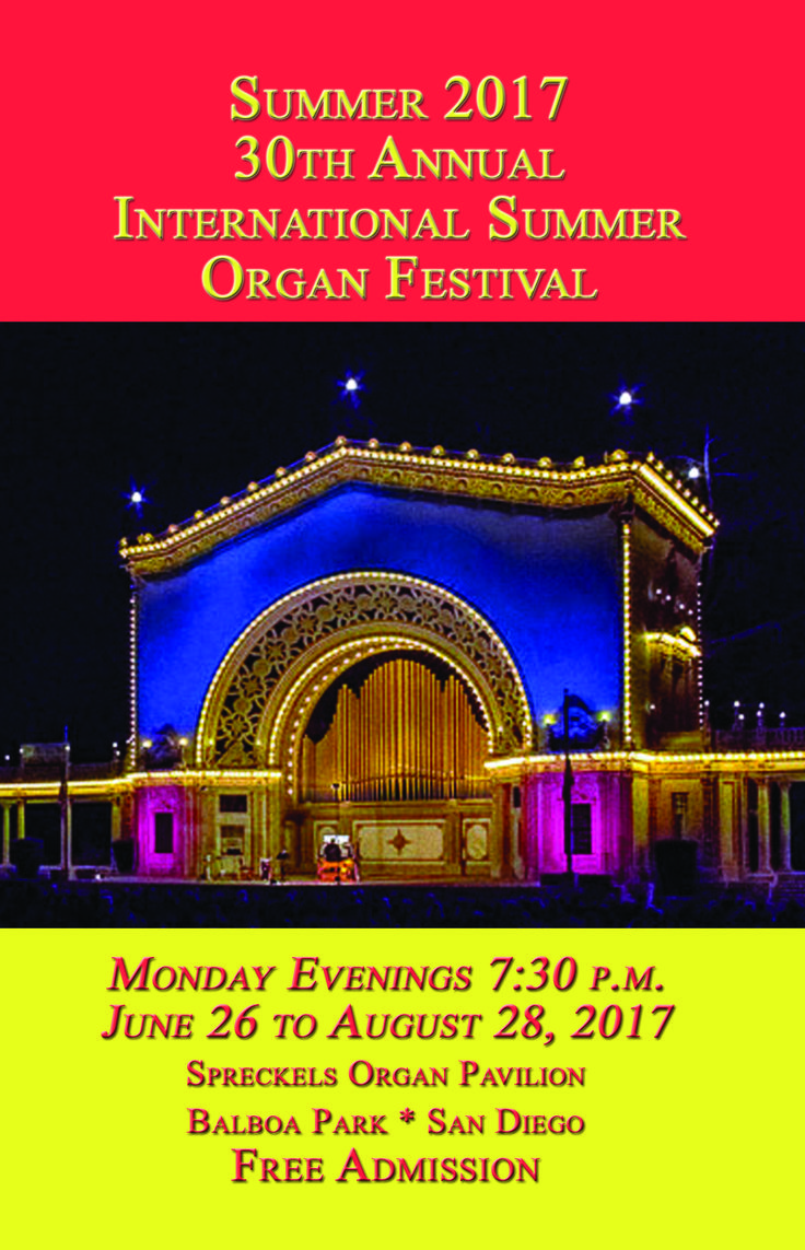 30th International Summer Organ Festival:  https://spreckelsorgan.org/summer-2017/