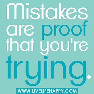 If you want to become YOUR Best, then mistakes are part of the process!  Keep trying!  #happy #life #quotes