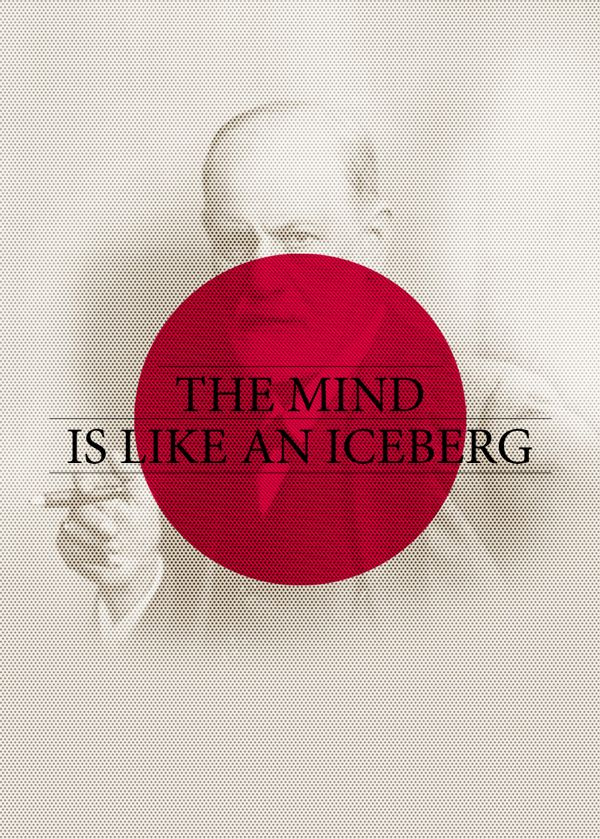 """The mind is like an iceberg, it floats with one-seventh of its bulk above water."" - Freud"