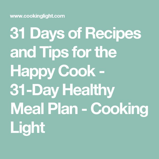 31 Days of Recipes and Tips for the Happy Cook - 31-Day Healthy Meal Plan - Cooking Light