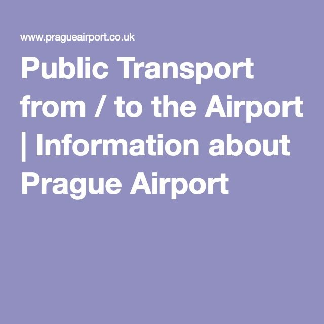 Public Transport from / to the Airport | Information about Prague Airport