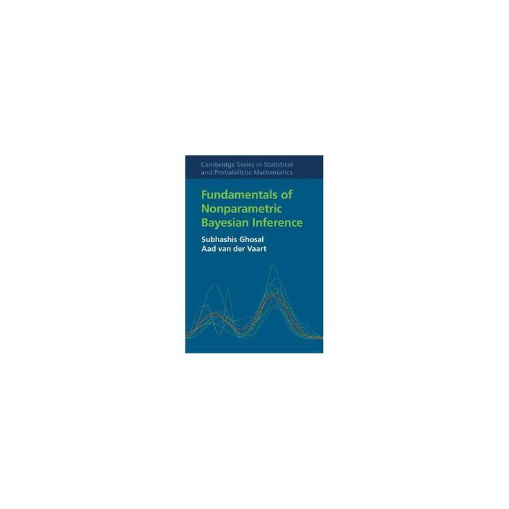 Fundamentals of Nonparametric Bayesian Inference (Hardcover) (Subhashis Ghosal & Aad Van Der Vaart)