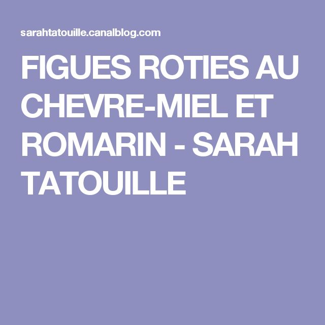 FIGUES ROTIES AU CHEVRE-MIEL ET ROMARIN - SARAH TATOUILLE