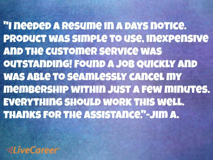 I needed a resume in a days notice Product was simple to use - livecareer cancel