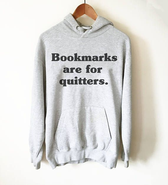 Bookmarks Are For Quitters Hoodie - Book Lover Hoodie, Book Lover Gift, Reading Shirt, Book Lover Gifts, Bookworm Gift, Bibliophile Hoodie 3