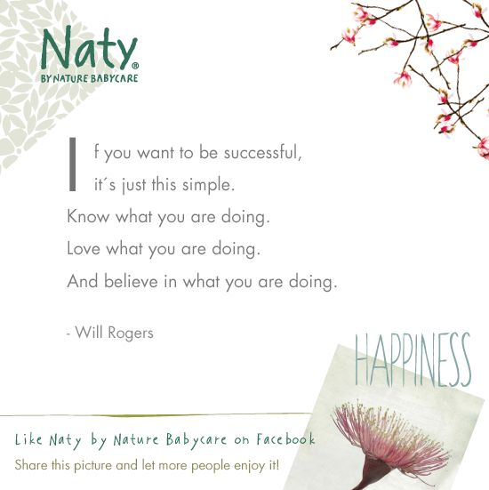 We at Naty know what we are doing.  We Love what we are doing.  And we Believe in what we are doing.   Do you Love what you are doing?   http://webshop.naty.com