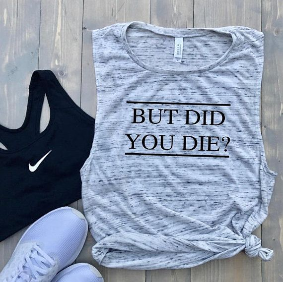 But Did You Die? Women's Muscle Tank // Bella Flowy Scoop Tank // The Hangover 2 // Leslie Chow // B