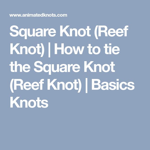 Square Knot (Reef Knot) | How to tie the Square Knot (Reef Knot) | Basics Knots