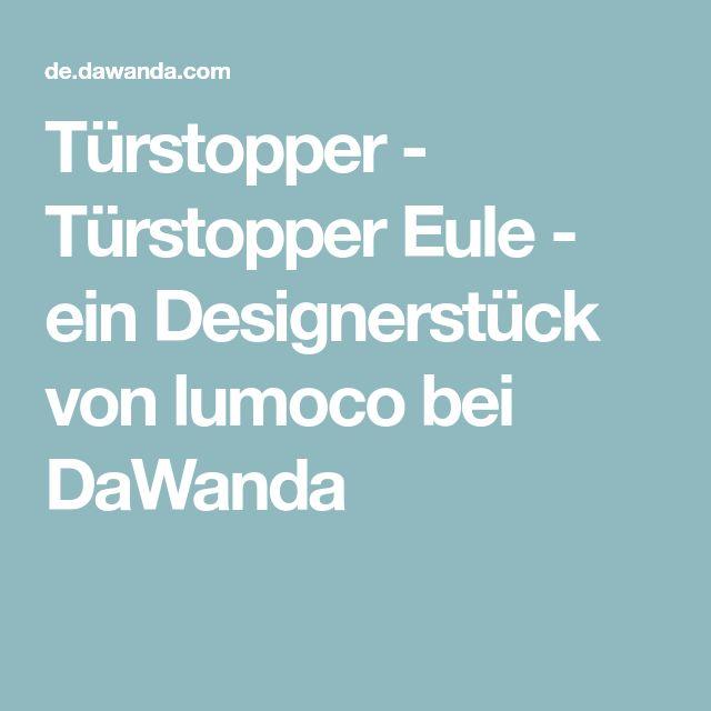 Türstopper - Türstopper Eule - ein Designerstück von lumoco bei DaWanda