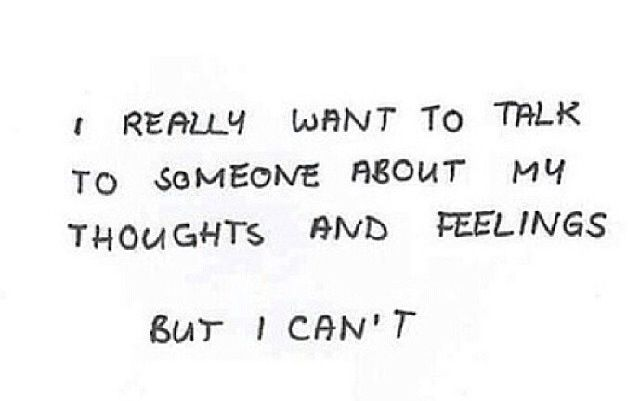 I know I need help, but I just can't talk to anyone...