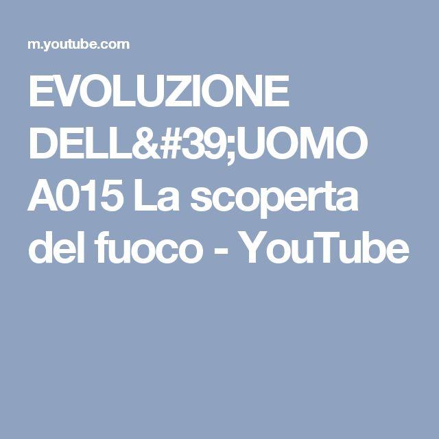 EVOLUZIONE DELL'UOMO A015 La scoperta del fuoco - YouTube