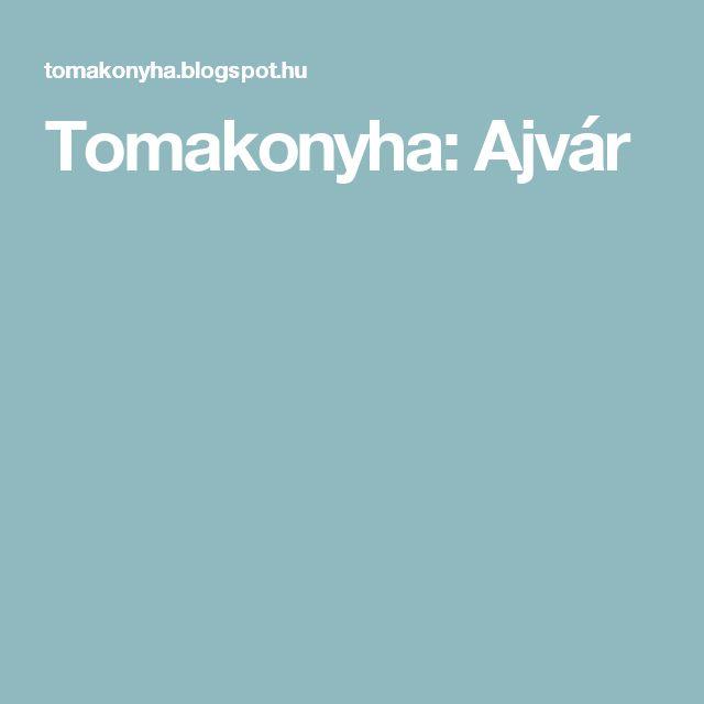 Tomakonyha: Ajvár