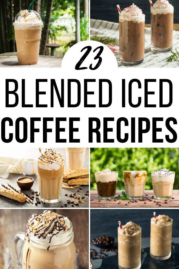 23 Amazing Blended Iced Coffee Recipes For A Hot Day In 2020 Blended Coffee Recipes Coffee Drink Recipes Ice Coffee Recipe