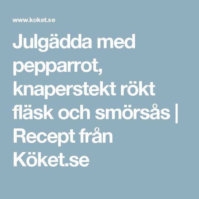 Julgädda med pepparrot, knaperstekt rökt fläsk och smörsås | Recept från Köket.se