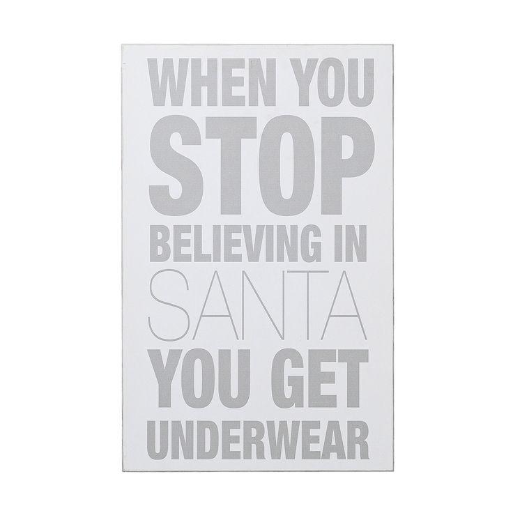 Deko-Schild When you stop believing … grau von Bloomingville jetzt im design3000.de Shop kaufen! Oh doch, natürlich gibt es den Weihnachtsmann!...