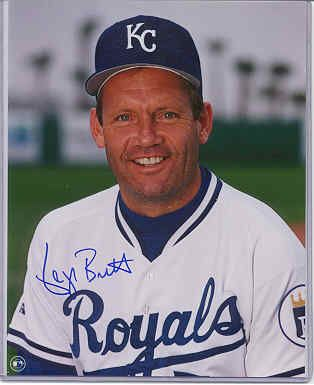 George Brett!  One my favs...threw the baseball to him in Toronto before a Jays game at Exhibition Stadium!