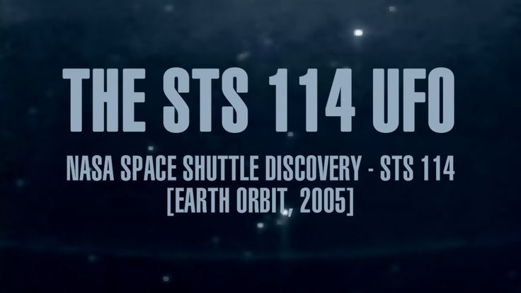 The best UFO Proof ever: The STS 114 UFO (NASA, 2005)