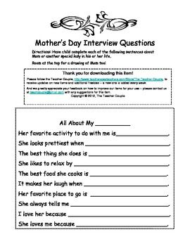 Questions for teacher to fill in when interviewing student about Mom or another leading lady in his or her life. Also a great activity to do at...