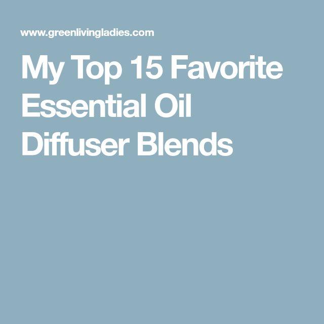My Top 15 Favorite Essential Oil Diffuser Blends