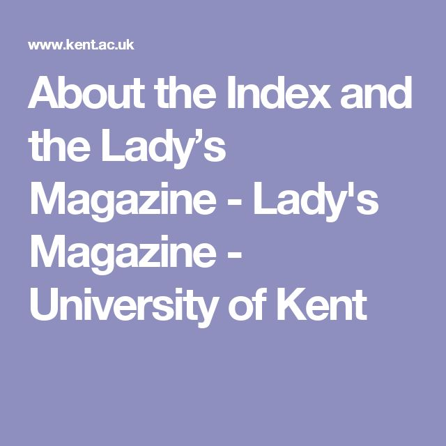 About the Index and the Lady's Magazine - Lady's Magazine - University of Kent