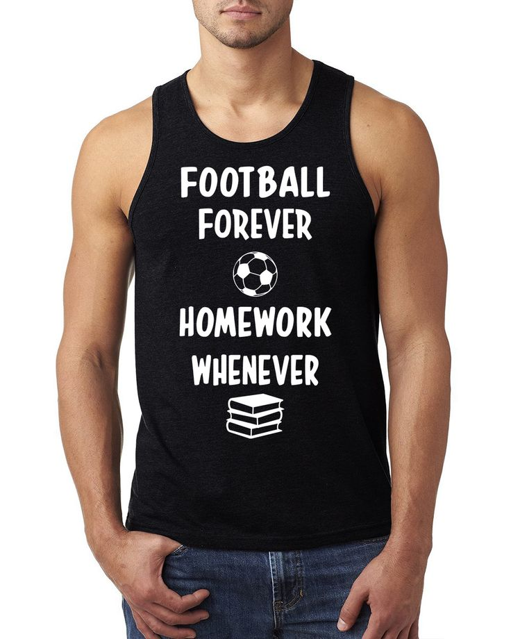 Football forever homework whenever Tank Top