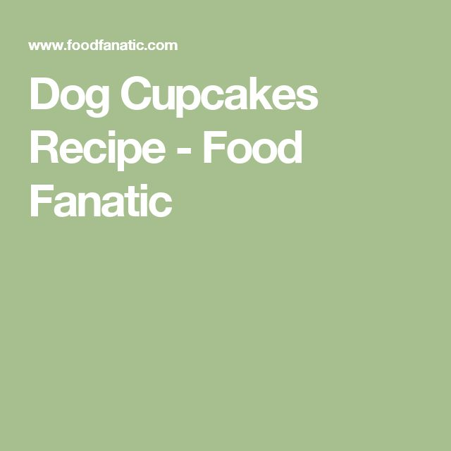 Dog Cupcakes Recipe - Food Fanatic