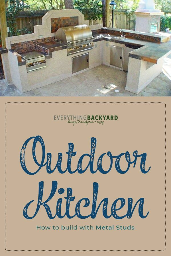 How To Build An Outdoor Kitchen With Metal Studs 15 Steps Build Outdoor Kitchen Outdoor Kitchen Diy Garden Projects