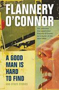 A Good Man is Hard to Find and Other Stories by Flannery O'Connor:  Flannery O'Connor's first short story collection, written in 1955, will knock you off your feet. Ruthless, penetrating, and loaded with subtext, A Good Man Is Hard to Find and Other Stories was brave for its time and feels just as consequential today. Writing in...
