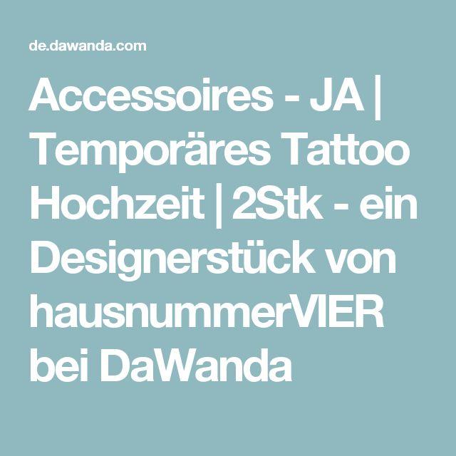 Accessoires - JA | Temporäres Tattoo Hochzeit | 2Stk - ein Designerstück von hausnummerVIER bei DaWanda