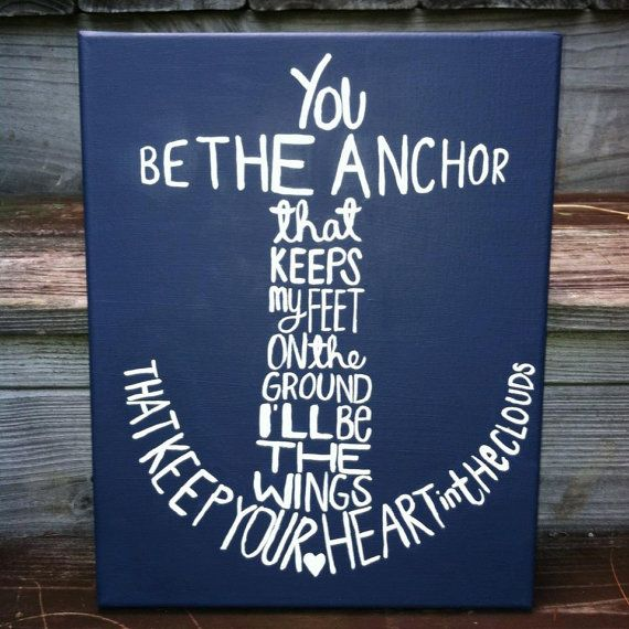 Canvas Painting - Anchor. Do an ombre background instead to look like water. Different quote