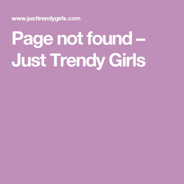 Page not found – Just Trendy Girls